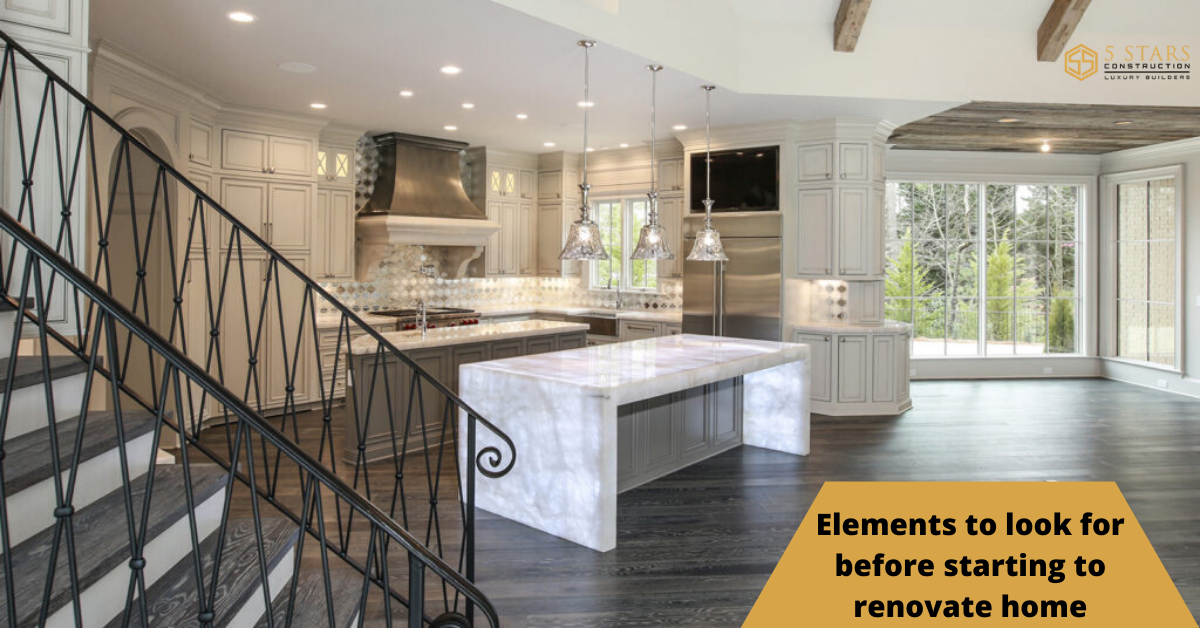 Elements to look for before starting to renovate home